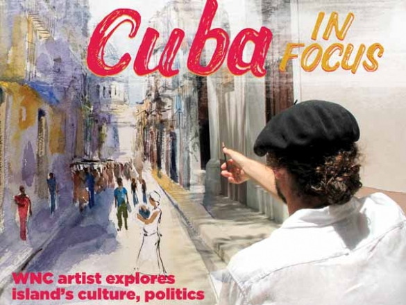 WNC artist visits Cuba in search of its political and cultural meaning in the 21st century