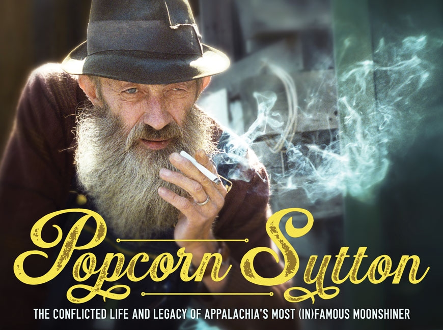 As long as water runs downhill: The story of Popcorn Sutton