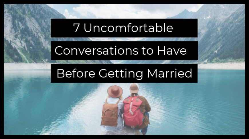 7 Conversations to Have Before Marriage