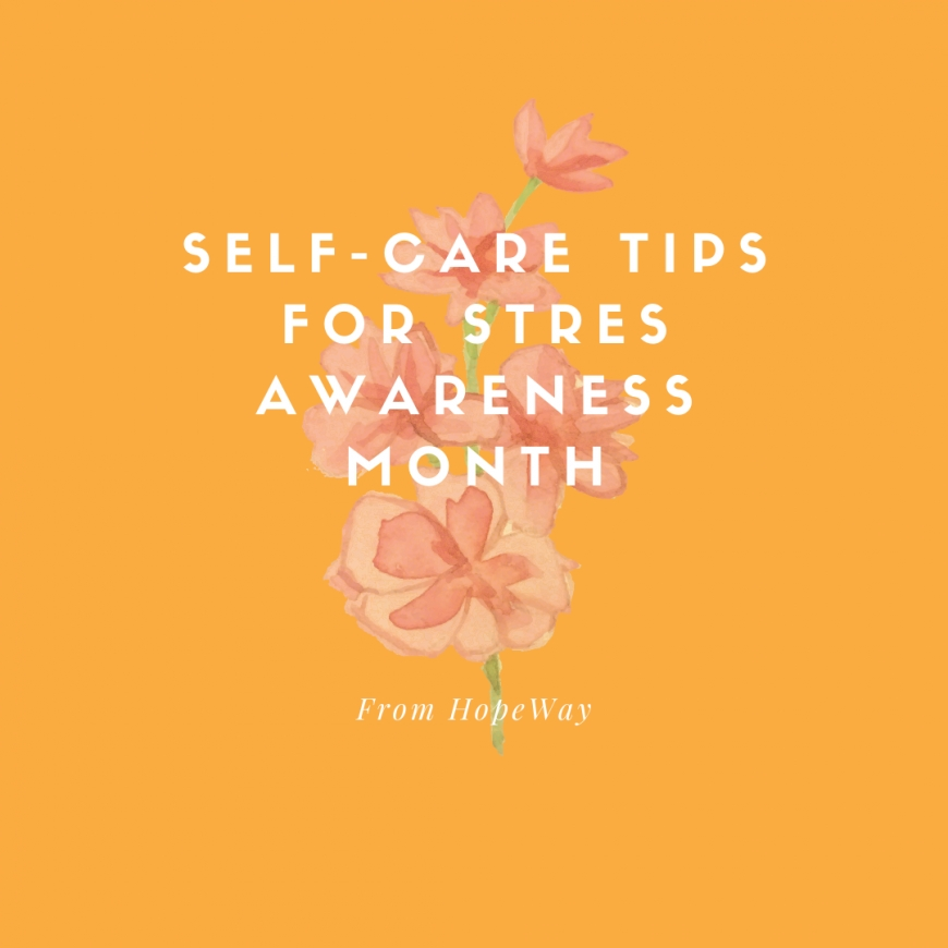 Self-care Tips for Stress Awareness Month